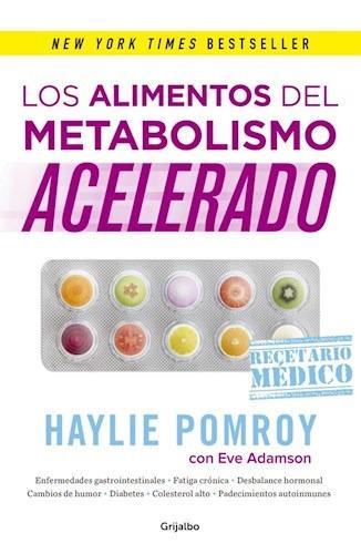 alimentos del metabolismo acelerado los de pomroy haylie gri