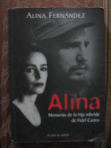 alina memorias de la hija de fidel castro alina fernández