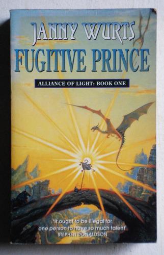 alliance of light 1 - fugitive prince / janny wurts