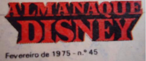 almanaque disney - nº 45 - fevereiro 1975 (esc 67)