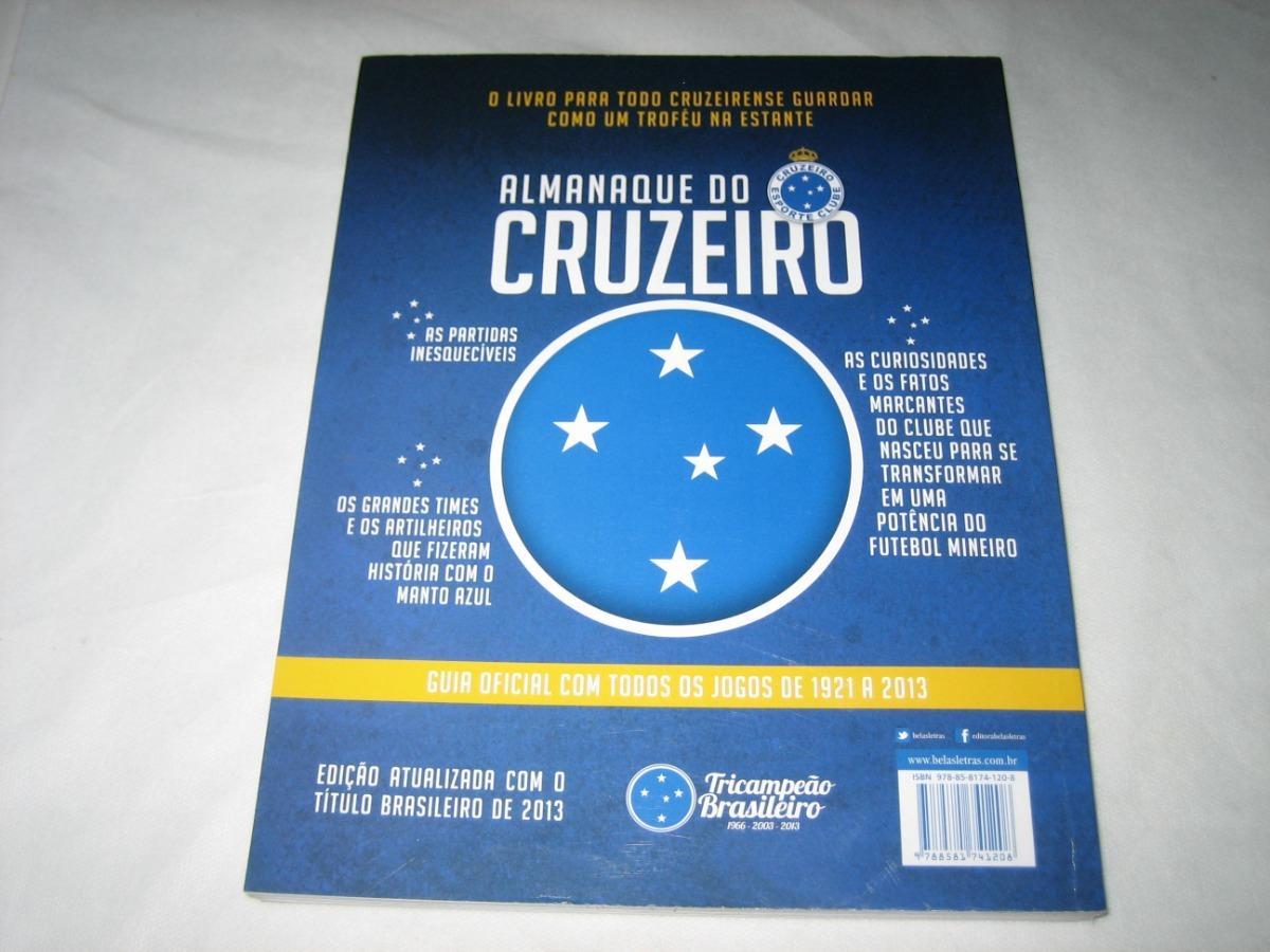 Almanaque Do Cruzeiro Esporte Clube - 1921-2013 - H. Ribeiro - R  74 ... 77ed29250b2fb