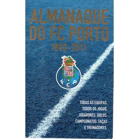Almanaque Do Futebol Clube Do Porto 1893-2011 - 715 Páginas