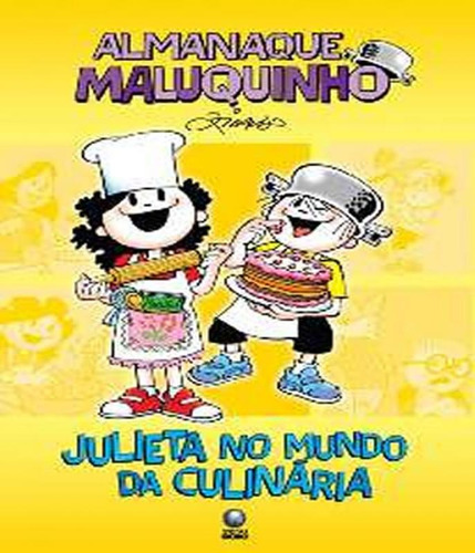 almanaque maluquinho - julieta no mundo da culinaria