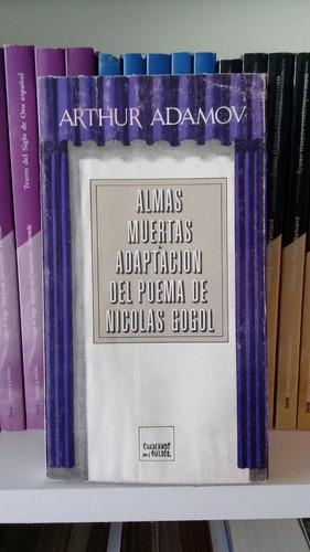 almas muertas de arthur adamov adaptación del poema de gogol