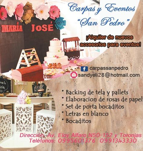 alquiler carpas,sillas,decoración mesa de dulces, flores,