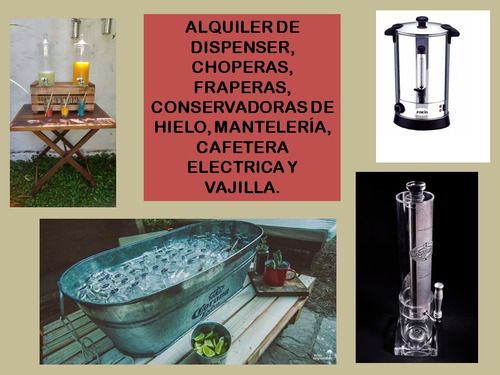 alquiler frapera, dispenser, vajilla, cafetera y chopera