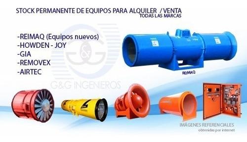 alquiler ventilador minero axial  / venta g&g