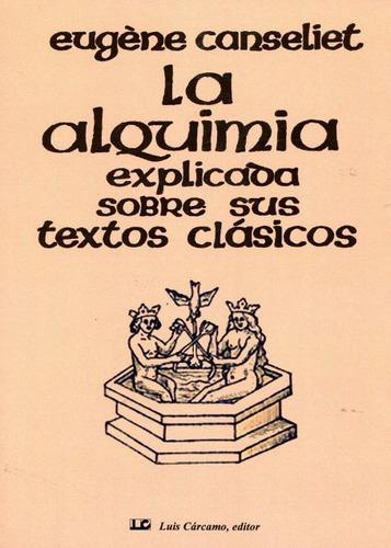 alquimia explicada sobre textos clásicos, canseliet, cárcamo