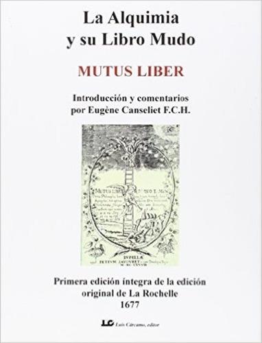 alquimia y su libro mudo - mutus liber, canseliet, cárcamo