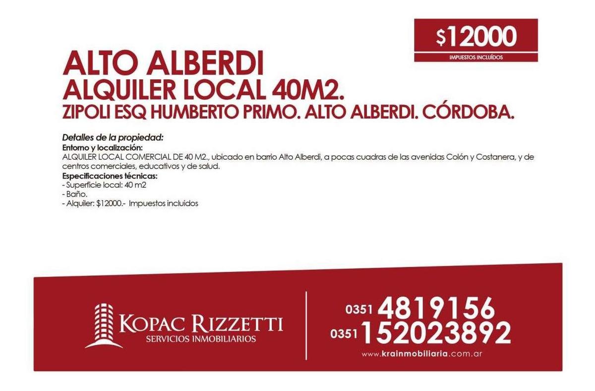 alto alberdi (zipoli esq. h. primo) - alquiler local 40m2.
