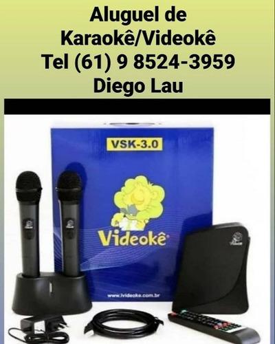 alugo karaokê brasília df (61) 9 8524-3959 diego lau