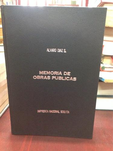 alvaro díaz. memorias de obras públicas