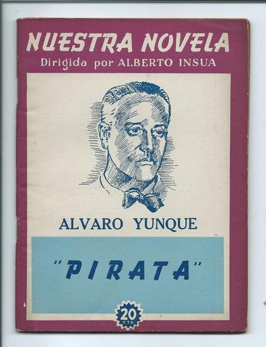 alvaro yunque / pirata nuestra novela / 1941 althabe