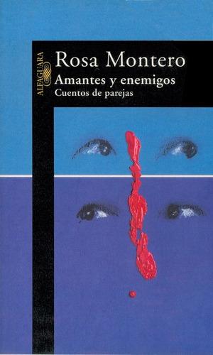 amantes y enemigos / montero / alfaguara