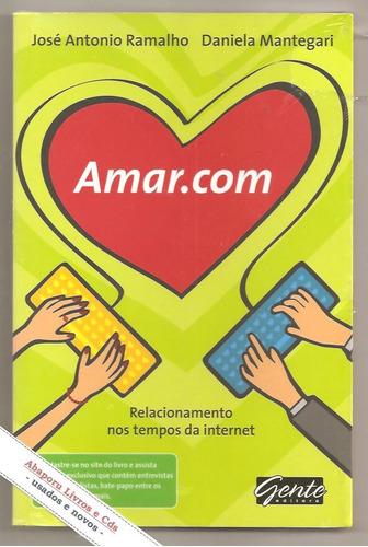 amar. com, relacionamento nos tempos da internet - mantegari