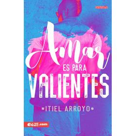 Amar Es Para Valientes - Itiel Arroyo