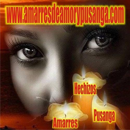amarre de amor y hechizos eternos, retornos efectivos en hrs