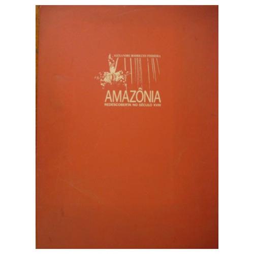 amazônia redescoberta no século xviii alexandre rodrigues