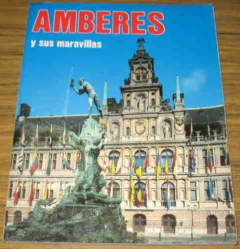 amberes y sus maravillas bélgica guía turística full color