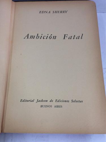 ambición fatal, edna sherry