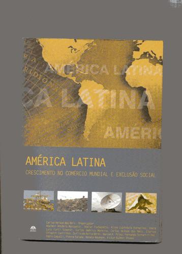 américa latina crescimebto no comércio mundial e exclusão so