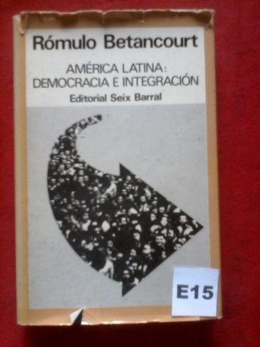 america latina democracia e integracion romulo betancourt