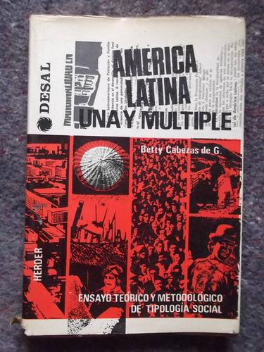 américa latina una y múltiple betty cabezas de g. tomo i