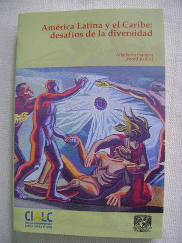 américa latina y el caribe: desafíos de la diversidad
