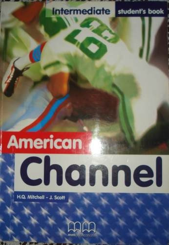 american channel- intermediate studens book- h.q. mitchell