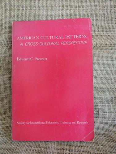 american cultural patterns edward c stewart 1979 intercultur