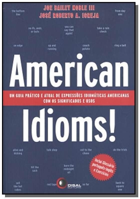 American Idioms! - Um Guia Pratico E Atual De Expr