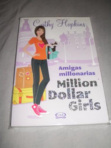 amigas millonarias million dollar girls de cathy hopkins