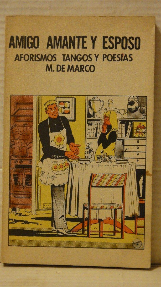 Amigo Amante Y Esposo M De Marco Dedicado Y Firmado - $ 60,00 en ...