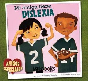 amigos especiales:mi amiga tiene dislexia