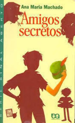 Amigos Secretos - Série Sinal Aberto Ana Maria Machado - R$ 5,00 ...
