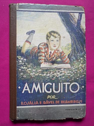 amiguito - rosalia e. davel de deambrosi