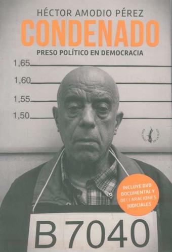 amodio perez - condenado. preso politico en democracia