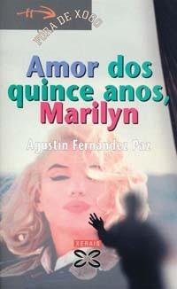 amor dos quince anos, marilyn(libro novela y narrativa galle