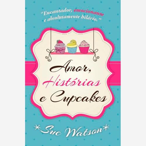 amor, historias e cupcakes