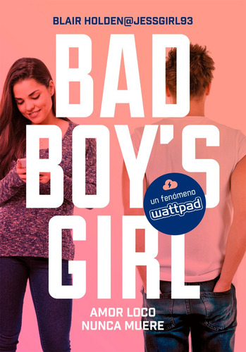 amor loco nunca muere. bad boy's girl 3 - blair holden