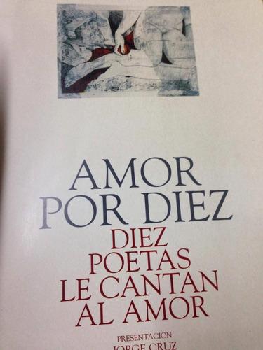 amor por diez. diez poetas le cantan al amor. jorge cruz