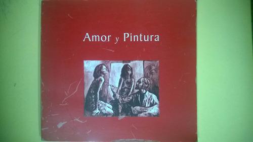 amor y pintura ediciones de arte fotografia pintura catalogo