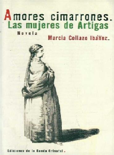 amores cimarrones - las mujeres de artigas - marcia collazo