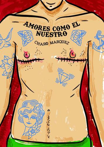 amores como el nuestro - charo marquez - editorial brandon