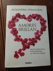 Amores que brillan: Pautas prácticas para renovar la vida en pareja (Spanish Edition)