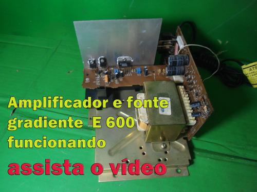 amplificr e fonte gradiente e600 e 600 funcion vej o video