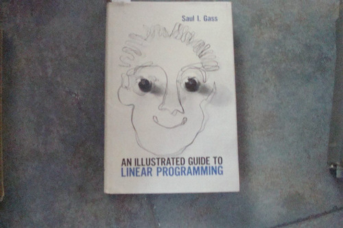 an illustrated guide to linear programing