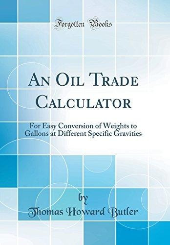 an oil trade calculator : for easy conversion of weights to