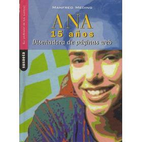 Ana 15 Años. Diseñadora De Páginas Web. Manfred Meding