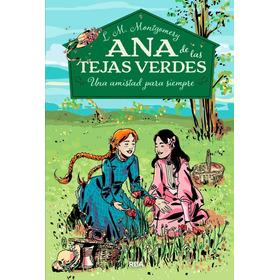 Ana De Las Tejas Verdes 2 Una Amistad Para Siempre